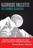Six fourmis blanches ebook by Sandrine Collette