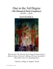 One to the 3rd Degree - The Shroud of Turin Conspiracy ebook by Davd  Soul
