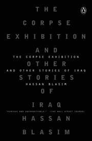The Corpse Exhibition - And Other Stories of Iraq ebook by Hassan Blasim, Jonathan Wright