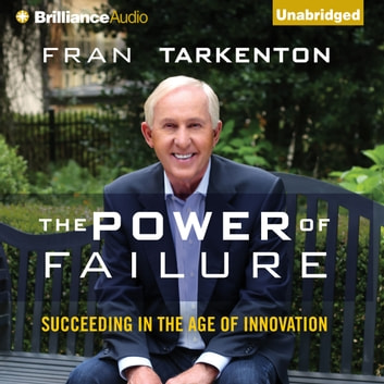 Power of Failure, The - Succeeding in the Age of Innovation audiobook by Fran Tarkenton