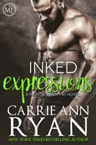 Inked Expressions ebook by Carrie Ann Ryan