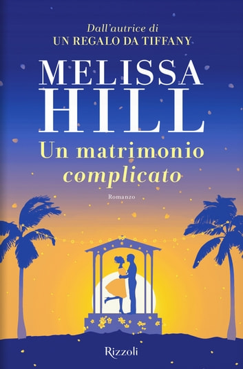 Un matrimonio complicato ebook by Melissa Hill