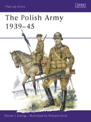 The Polish Army 1939?45 ebook by Steven J. Zaloga,Richard Hook