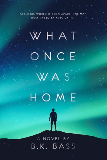 What Once Was Home ebook by B.K. Bass