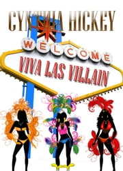 Viva Las Villain ebook by Cynthia Hickey