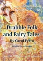 Drabble Folk and Fairy Tales ebook by Carol Ferro