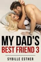 My Dad's Best Friend 3 ebook by