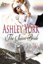 The Saxon Bride ebook by Ashley York