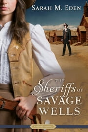 The Sheriffs of Savage Wells ebook by Sarah M. Eden