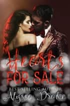 Hearts For Sale ebook by Alyssa Drake