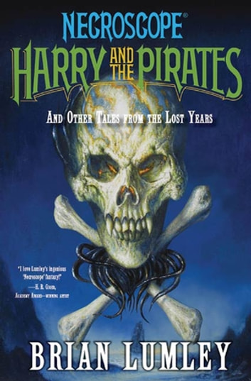 Necroscope: Harry and the Pirates - and Other Tales from the Lost Years ebook by Brian Lumley