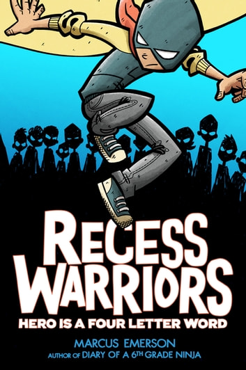 Recess Warriors: Hero Is a Four-Letter Word ebook by Marcus Emerson