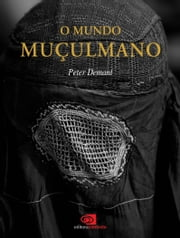 O Mundo Muçulmano ebook by Peter Demant