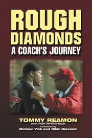 Rough Diamonds - A Coach's Journey ebook by Tommy Reamon,Ron Whitenack,Michael Vick,Nikki Giovanni