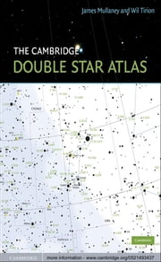 The Cambridge Double Star Atlas ebook by James Mullaney,Wil Tirion