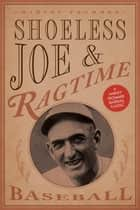 Shoeless Joe and Ragtime Baseball ebook by Harvey Frommer