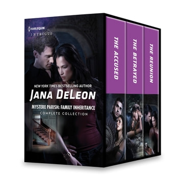 Mystere Parish: Family Inheritance Complete Collection - The Accused\The Betrayed\The Reunion ebook by Jana DeLeon