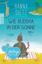 Wie Buddha in der Sonne ebook by Hanna Dietz