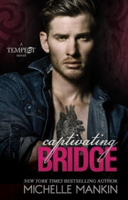 Captivating Bridge - Tempest, #3 ebook by Michelle Mankin