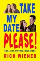 Take My Date Please ebook by