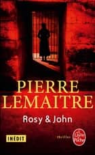 Rosy & John ebook by Pierre Lemaitre