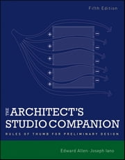 The Architect's Studio Companion - Rules of Thumb for Preliminary Design ebook by Edward Allen,Joseph Iano
