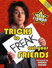 Tricks To Freak Out Your Friends ebook by Pete Firman