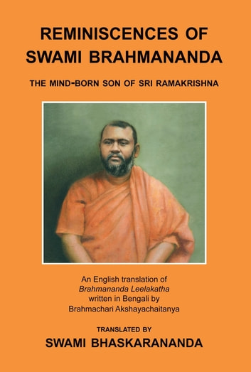 Reminiscences of Swami Brahmananda: The Mind-Born Son of Sri Ramakrishna ebook by Swami Bhaskarananda