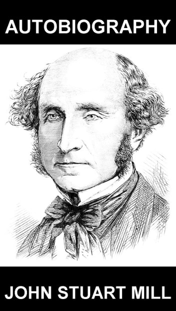 Autobiography [con Glossario in Italiano] ebook by John Stuart Mill,Eternity Ebooks