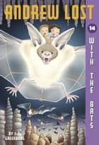 Andrew Lost #14: With the Bats ebook by Jan Gerardi, J. C. Greenburg