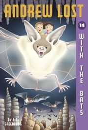 Andrew Lost #14: With the Bats ebook by J.C. Greenburg,Jan Gerardi
