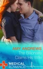 The Billionaire Claims His Wife (Mills & Boon Short Stories) eBook by Amy Andrews