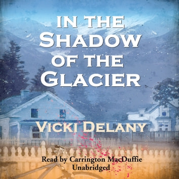 In the Shadow of the Glacier audiobook by Vicki Delany,Poisoned Pen Press