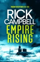 Empire Rising ebook by Rick Campbell