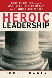 Heroic Leadership ebook by Chris Lowney