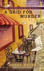 A Grid for Murder ebook by Casey Mayes