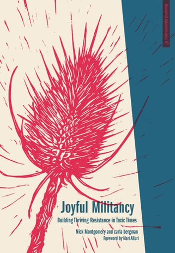 Joyful Militancy - Building Thriving Resistance in Toxic Times eBook by Carla Bergman,Nick Montgomery