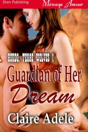 Guardian of Her Dream ebook by Claire Adele
