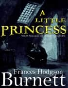 A Little Princess: With 13 Illustrations and a Free Online Audio File. ebook by Frances Hodgson Burnett