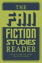 The Fan Fiction Studies Reader ebook by Karen Hellekson, Kristina Busse