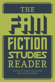 The Fan Fiction Studies Reader ebook by Karen Hellekson,Kristina Busse
