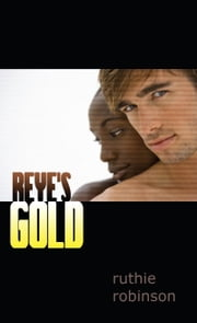 Reye's Gold ebook by Ruthie Robinson