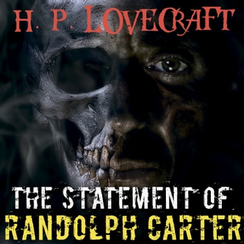 The Statement of Randolph Carter (Howard Phillips Lovecraft) audiobook by Howard Phillips Lovecraft