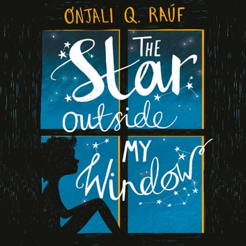 The Star Outside my Window audiobook by Onjali Q. Rauf