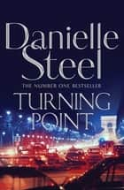 Turning Point ebook by Danielle Steel