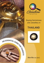 The Gemstone Detective - Buying Gemstones and Jewellery in Thailand ebook by Kim Rix
