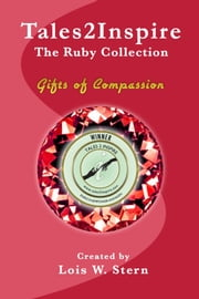 Tales2Inspire ~ The Ruby Collection ebook by Lois W. Stern