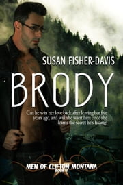 Brody Men of Clifton, Montana Book 3 - Men of Clifton, Montana, #1 ebook by Susan Fisher-Davis