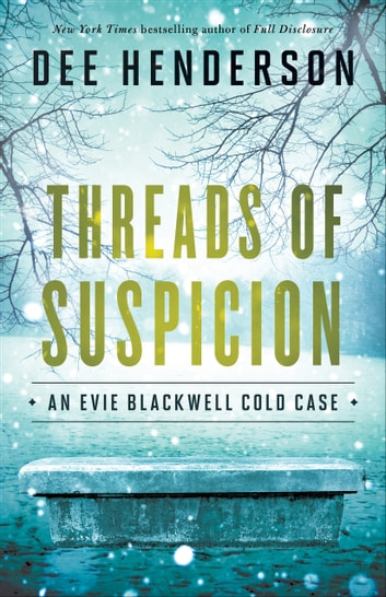 Threads of Suspicion (An Evie Blackwell Cold Case) ebook by Dee Henderson