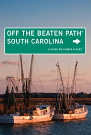 South Carolina Off the Beaten Path® - A Guide to Unique Places ebook by William Price Fox,Lee Davis Perry